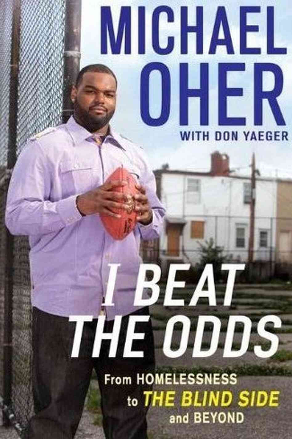 Michael Oher's life was the inspiration behind the 2009 movie The Blind Side.