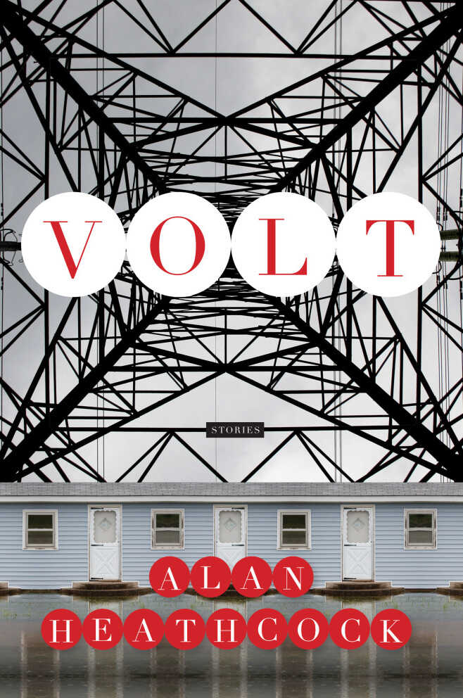 Volt: Stories by Alan Heathcock