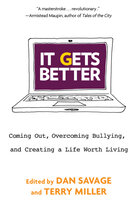 It Gets Better edited by Dan Savage and Terry Miller
