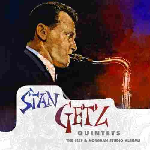 Stan Getz Quintets: The Clef & Norgran Studio Albums