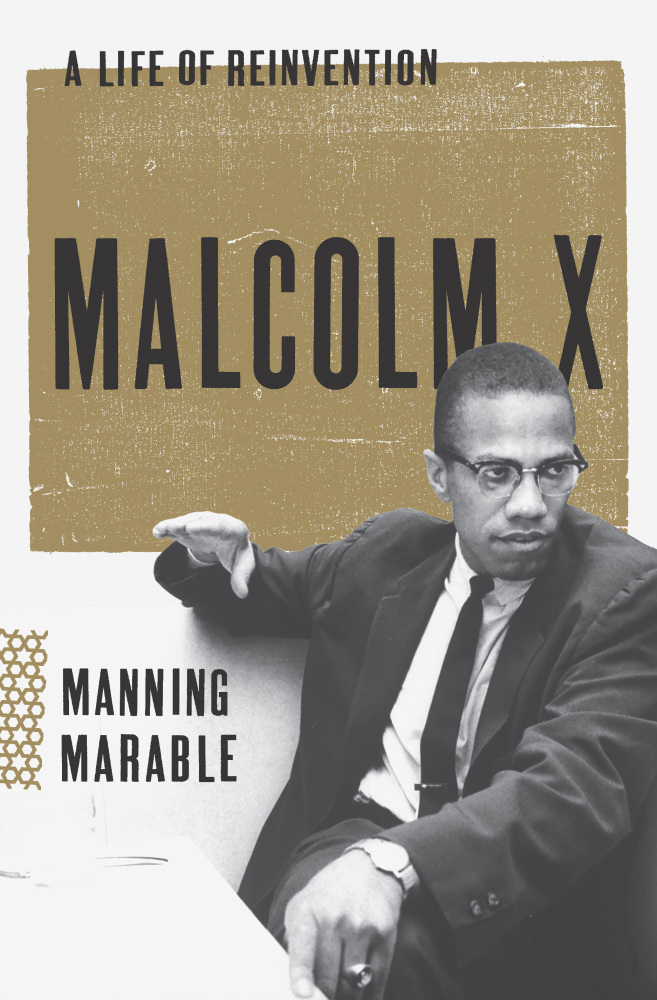 an examination of the life of malcolm x Martin luther king and malcolm x:  and examination of self-defense will bring us to see what king and x could  the death and life of malcolm x 2 nd ed.