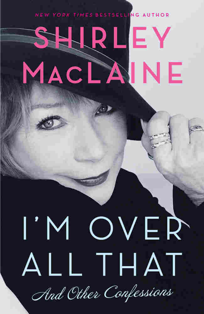 The cover of Shirley MacLaine's I'm Over All That.