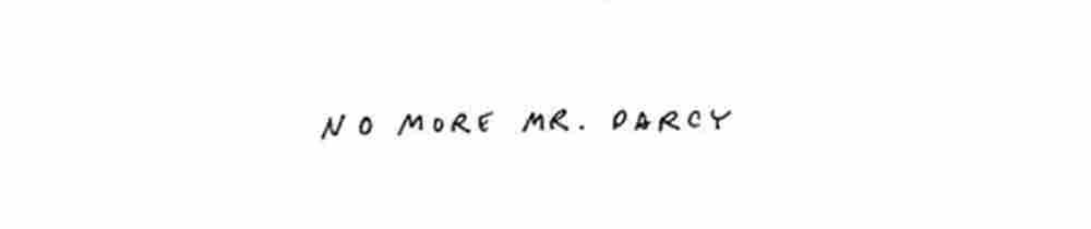 No More Darcy