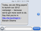 The text message sent to supporters announcing the launch of President Obama's 2012 campaign.