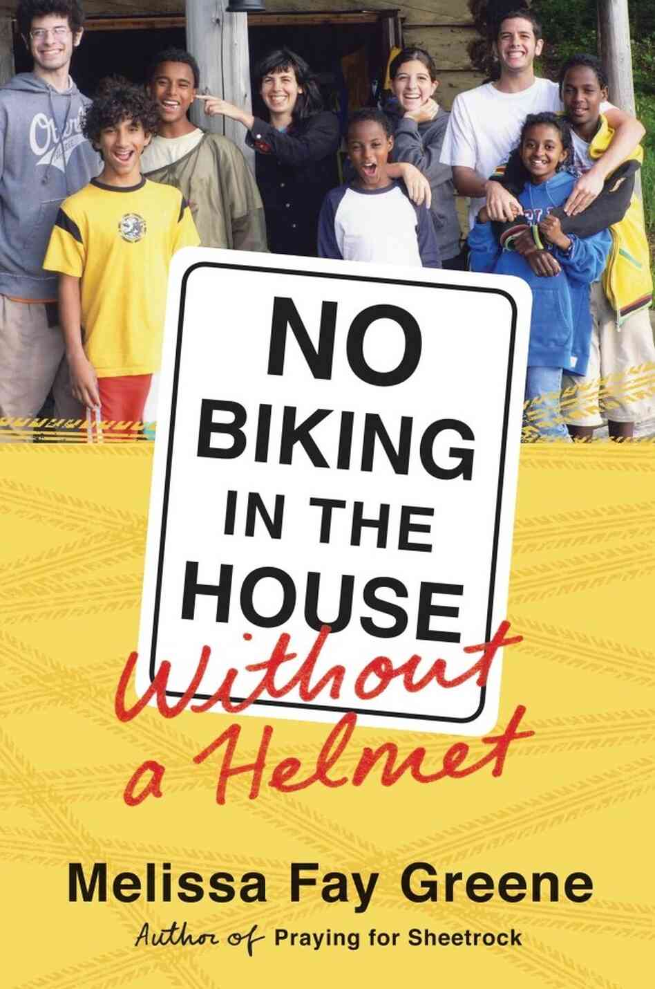 No Biking In The House Without A Helmet by Melissa Fay Greene