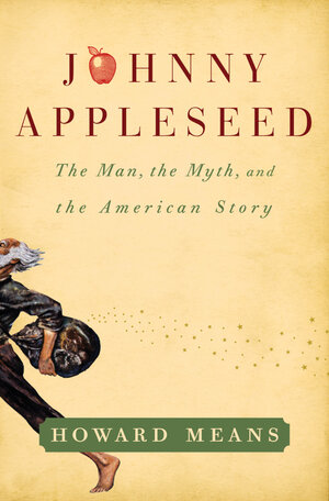 Johnny Appleseed Planted Stories Of Myth, Adventure : NPR