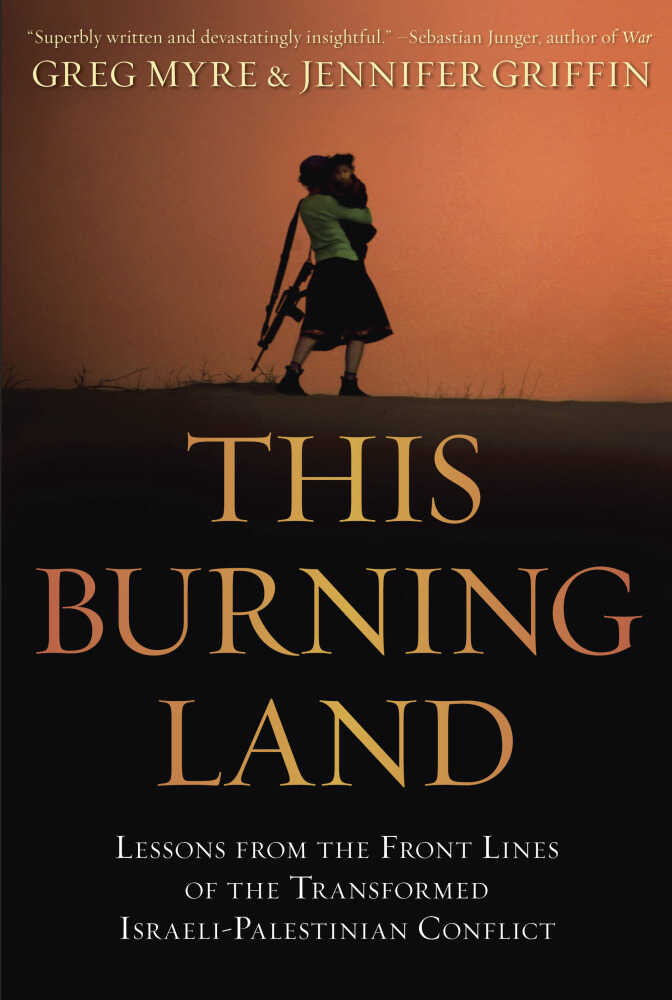 Cover of the book This Burning Land, by Greg Myre and Jennifer Griffin.