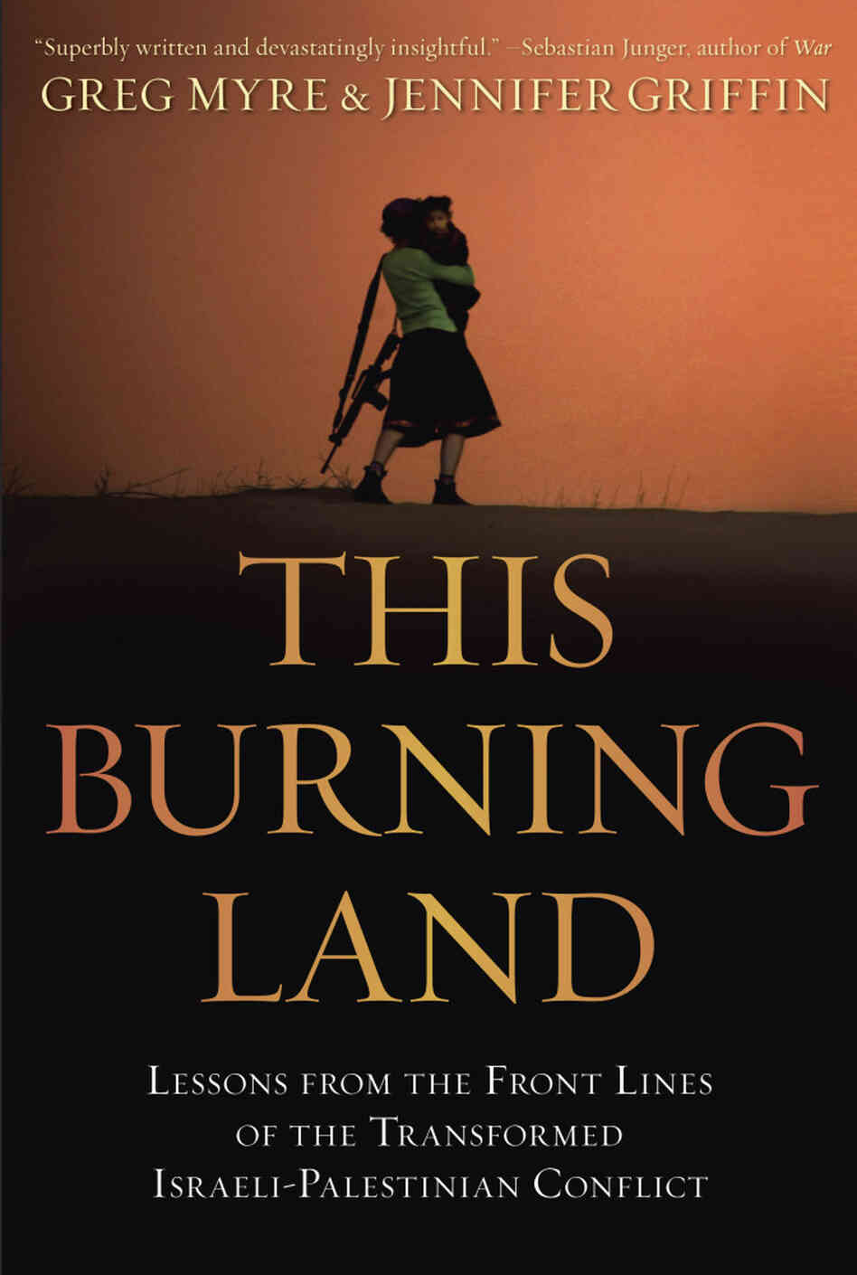 Cover of This Burning Land, by Greg Myre and Jennifer Griffin.
