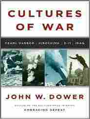 Cultures of War by John W. Dower.