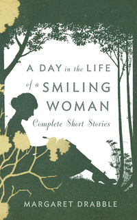 A Day in the Life of a Smiling Woman by Margaret Drabble