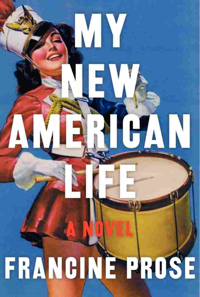 My New American Life by Francine Prose