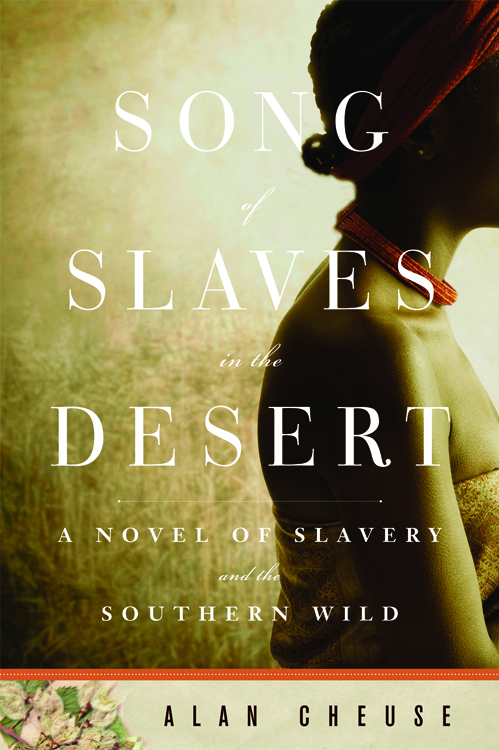 Song of Slaves in the Desert by Alan Cheuse