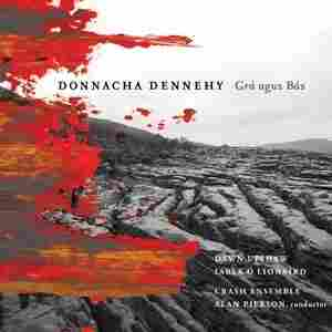 Dennehy's first Nonesuch album, 'Grá agus Bás': 'Love and Death.'
