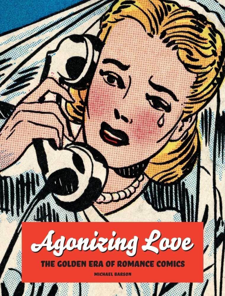 Agonizing Love: The Golden Era of Romance Comics