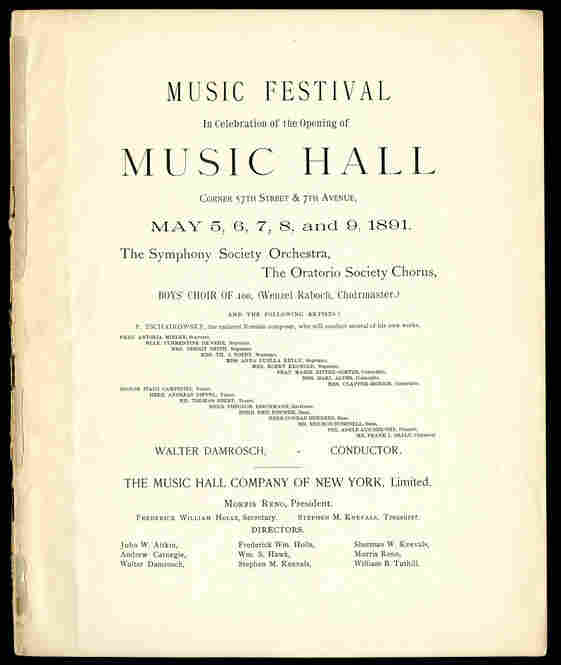 1891: The program from the first series of concerts ever given at Carnegie Hall. The series included several appearances by Tchaikovsky as a guest conductor, who led a performance of his Piano Concerto No. 1 with Adele Aus der Ohe as soloist.
