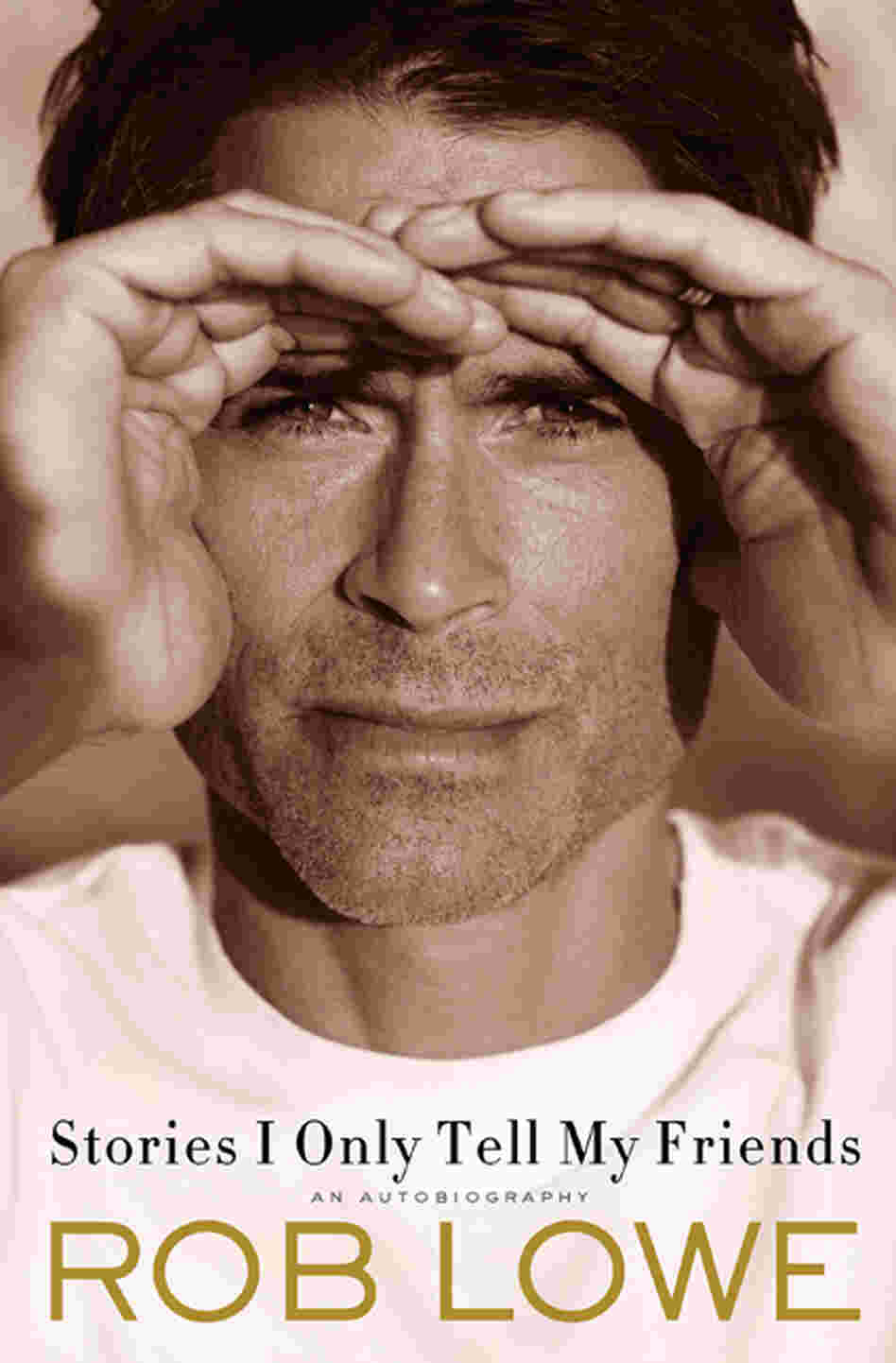 Stories I Only Tell My Friends by Rob Lowe.