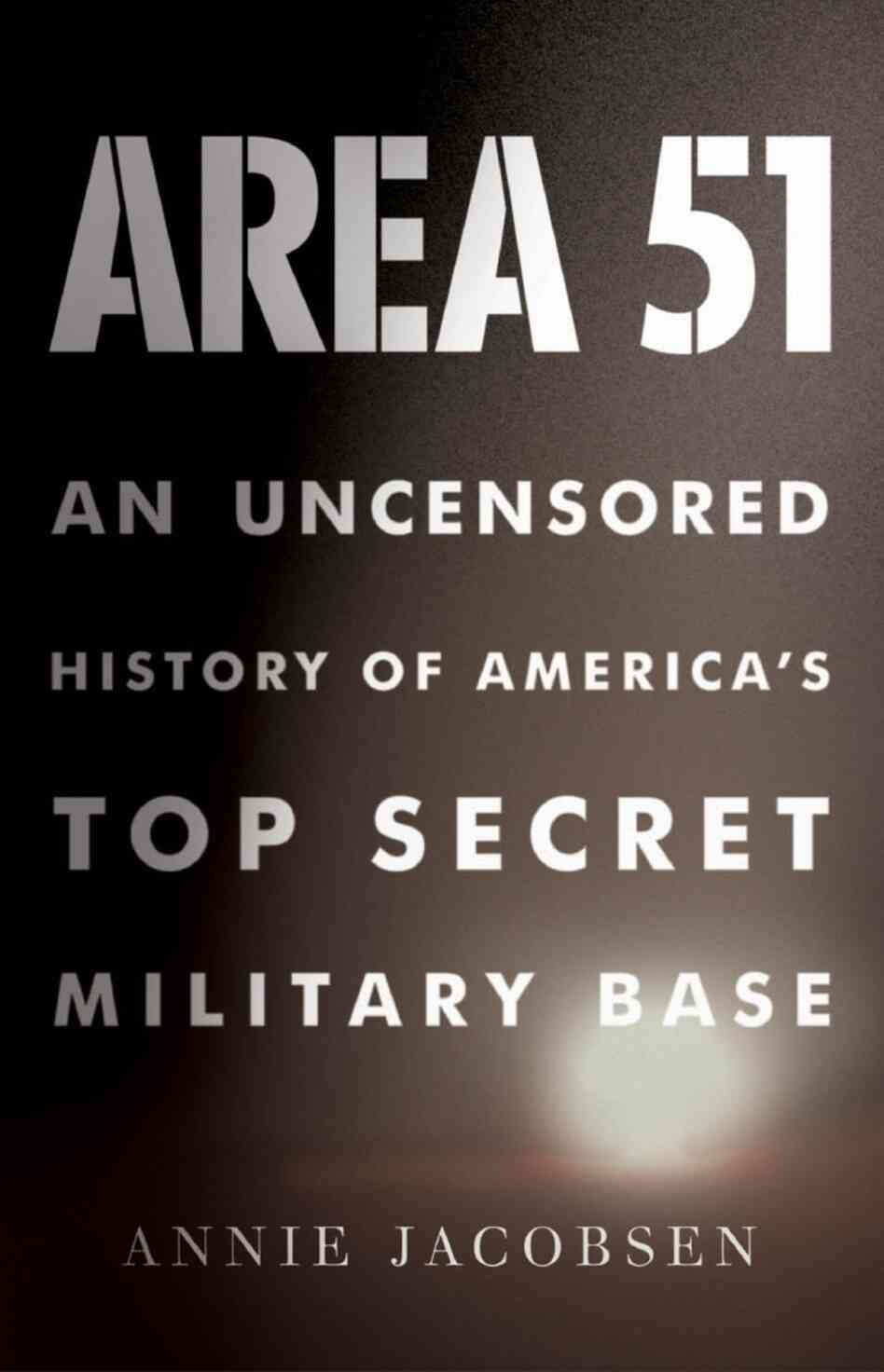 a history of area 51 Area 51 was the single most important cold war facility as it was set up to push science faster and further than the soviet union, says jacobsen, author of area 51: an uncensored history.