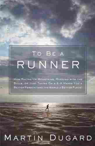 To Be a Runner, by Martin Dugard