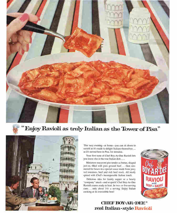 """Enjoy Ravioli as truly Italian as the Tower of Pisa,"" read a Chef Boyardee ad that ran in Ladies' Home Journal. Click Here To See A Larger Version Of The Ad"