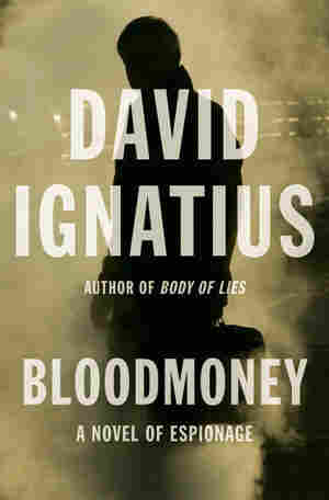 Bloodmoney: A Novel of Espionage by David Ignatius.