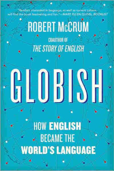 Globish by Robert McCrum