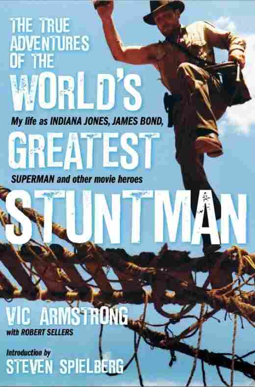 Cover of 'The True Adventures Of The World's Greatest Stuntman'