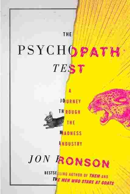 The mislabeling of psychiatric disease in the novel the psychopath test by jon ronson