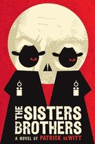 The Sisters Brothers, by Patrick DeWitt