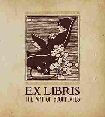 Ex Libris: The Art of Bookplates, by Martin Hopkinson