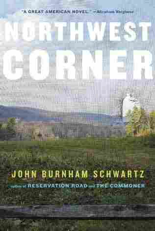 Northwest Corner by John Burnham Schwartz