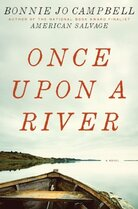Once Upon a River by Bonnie Jo Campbell