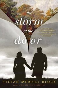 The Storm at the Door by Stefan Merrill Block
