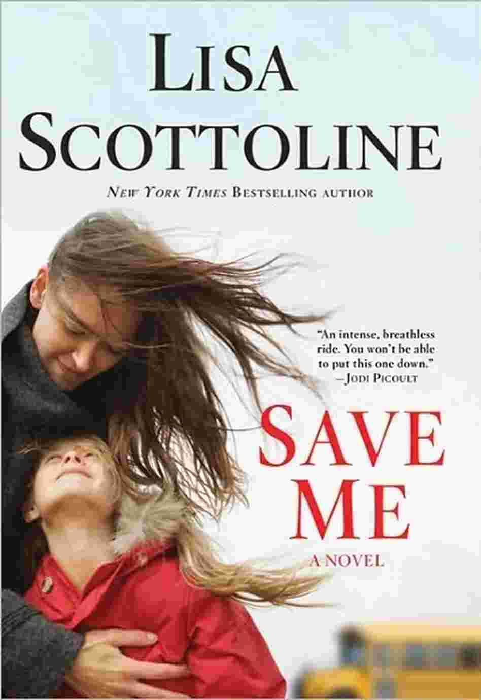 Save Me, by Lisa Scottoline