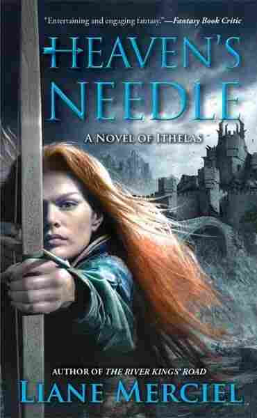 Heaven's Needle by Liane Merciel