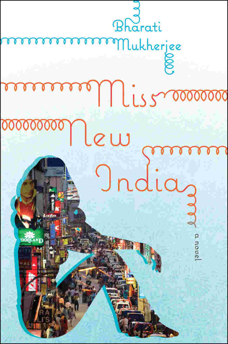 Miss New India by Bharati Mukherjee