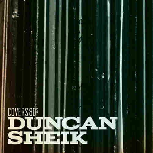 Duncan Sheik's Covers '80s