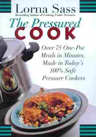 The Pressured Cook by Lorna Sass