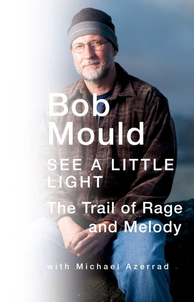 Cover of See A Little Light: The Train Of Rage And Melody, by Bob Mould, with Michael Azerrad