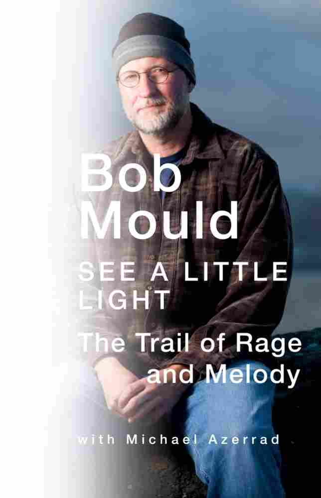 Cover of See A Little Light: The Trail Of Rage And Melody, by Bob Mould