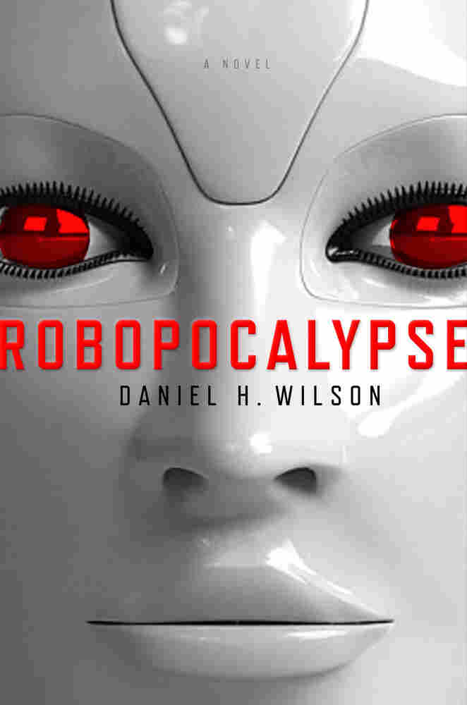 Cover of Robopocalypse, by Daniel H. Wilson