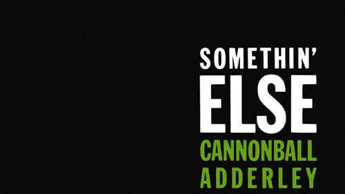 Cannonball Adderley: 'Somethin' Else'