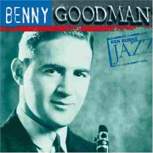 The cover of Ken Burns' JAZZ Series: Benny Goodman