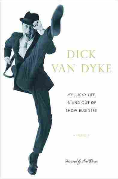 The cover of Dick Van Dyke's My Lucky Life In And Out Of Show Business.
