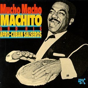 The cover of Machito & His Afro-Cuban Salseros: Mucho Macho