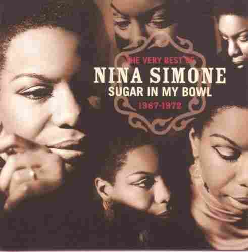 The cover of Sugar In My Bowl: The Very Best of Nina Simone 1967-1972