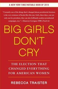 Big Girls Don't Cry by Hilary Spurling