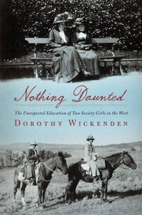Nothing Daunted by Dorothy Wickenden