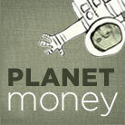 Planet Money is a joint venture between NPR and This American Life.