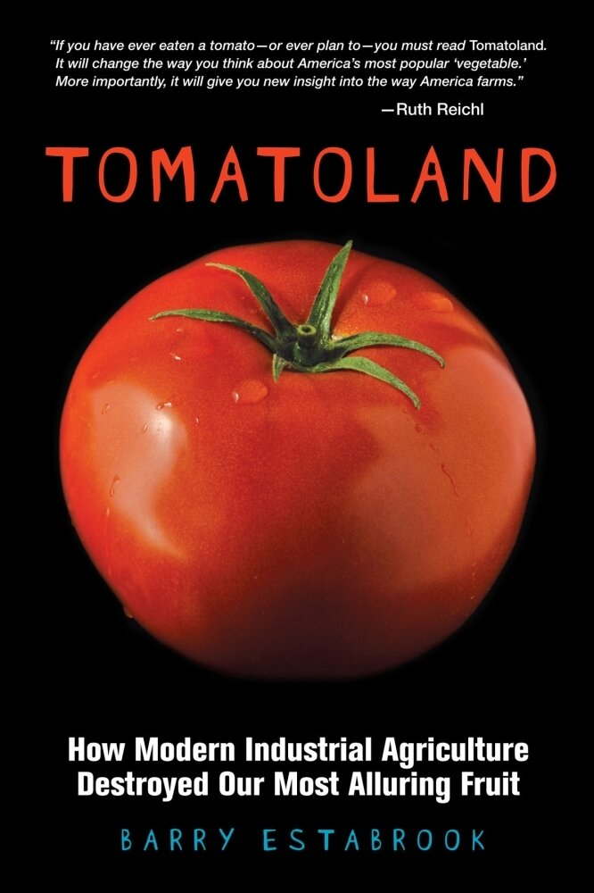 Barry Estabrook - 'Tomatoland' - How Industrial Farming 'Destroyed
