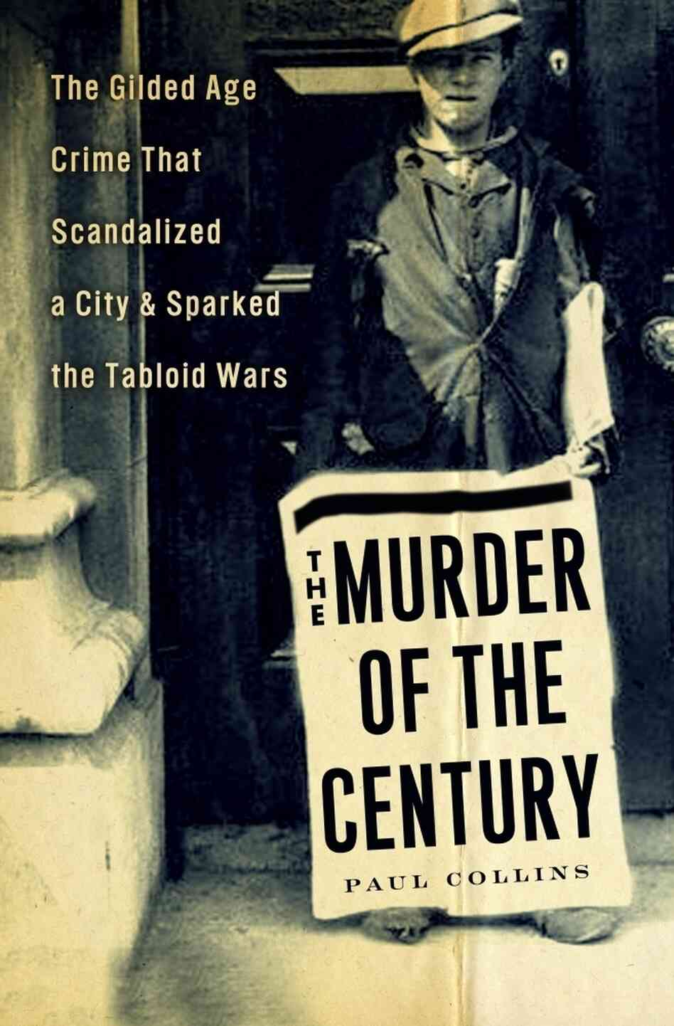 The Murder of the Century, by Paul Collins